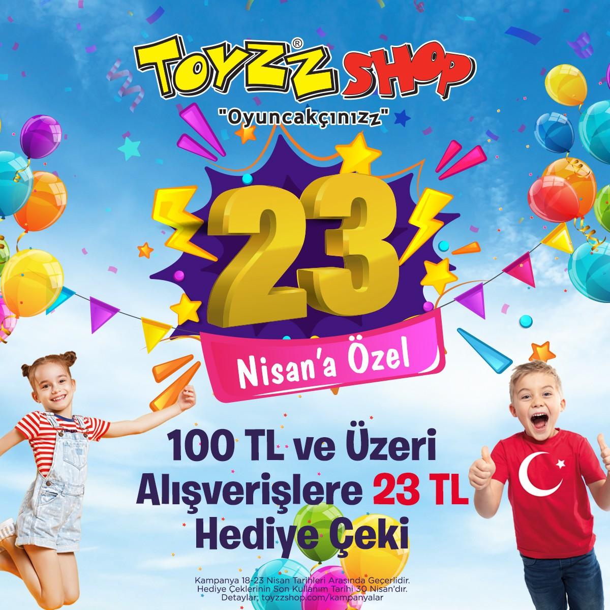 23 Nisan'a özel inanılmaz indirimler şimdi Toyzz Shop'ta