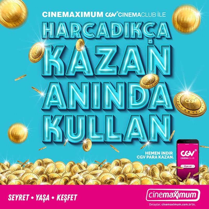 Cinemaximum CGV Cinema Club ile harcadıkça kazan, anında kullan!