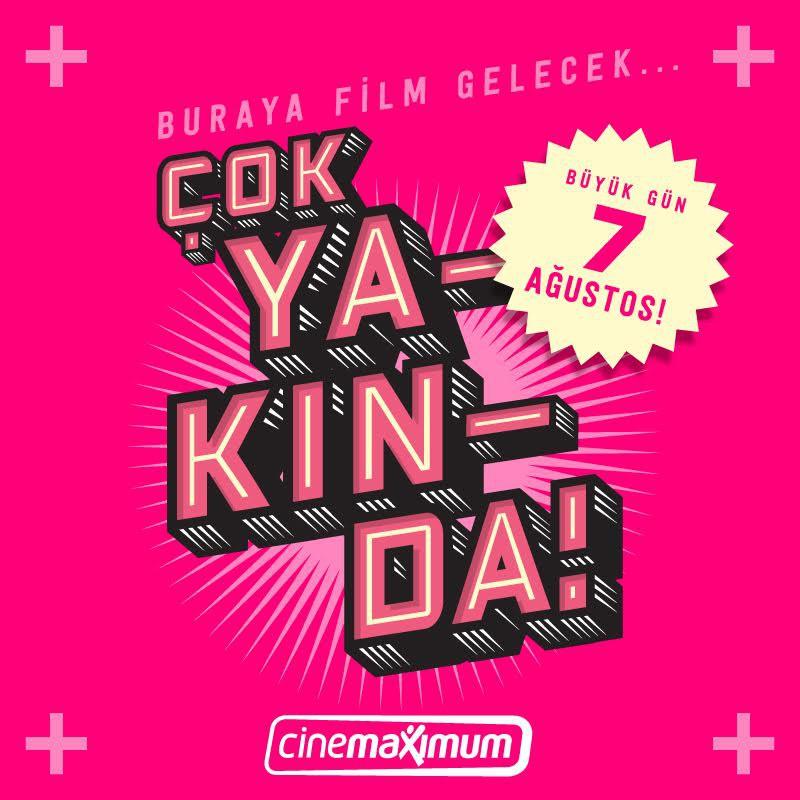 Cinemaximum çok yakında hizmetinizde!
