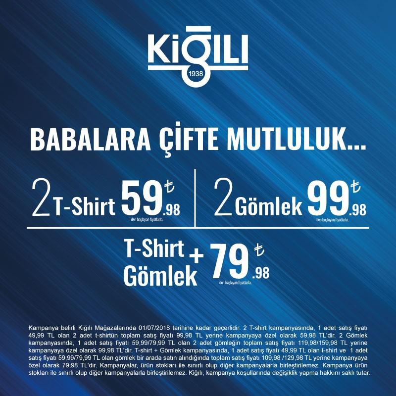 Kiğılı'dan Babalara Çifte Mutluluk! İki T-Shirt 59.98 TL, İki Gömlek 99.98 TL ve diğer fırsatlar #AntalyaMigros AVM'de sizleri bekliyor!