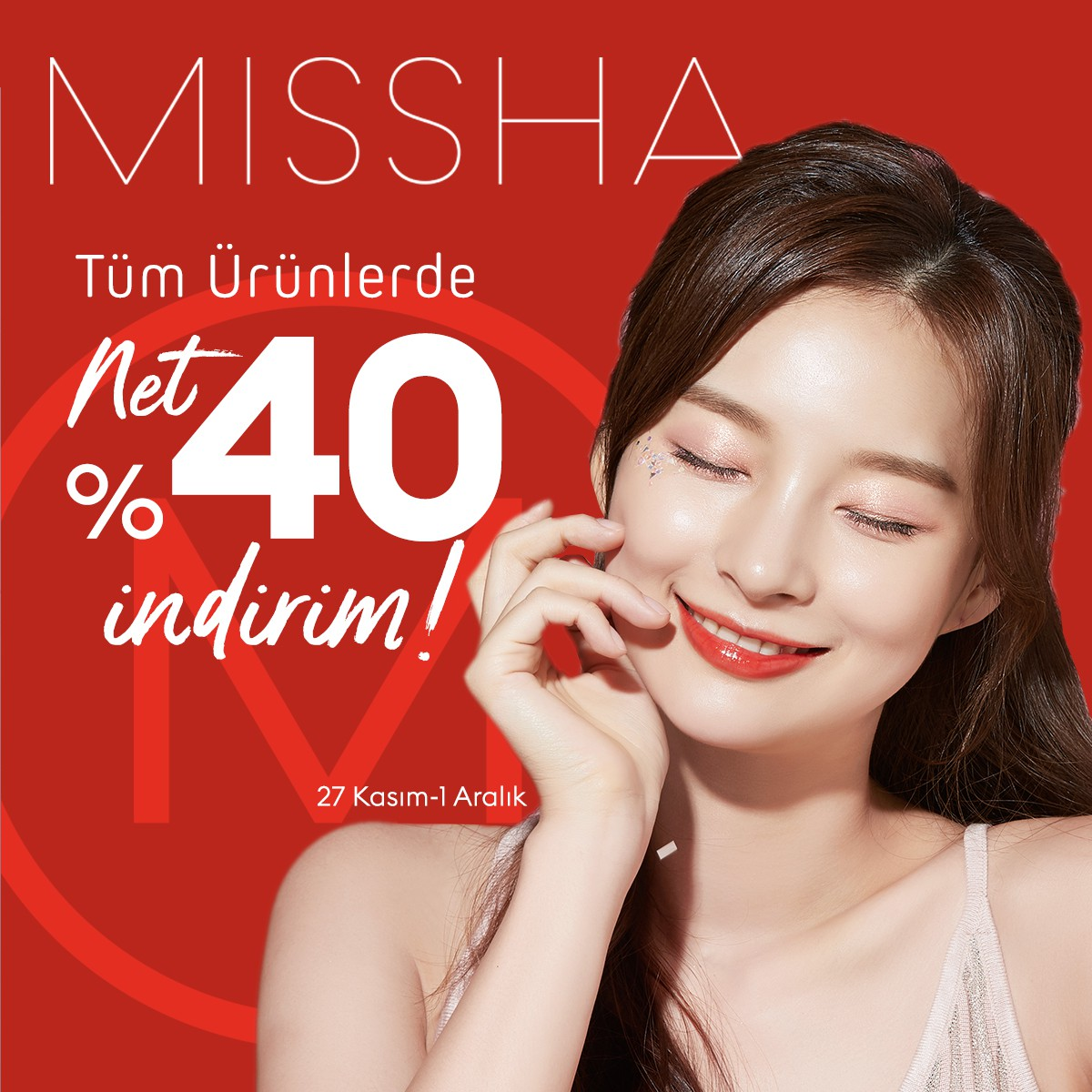 Missha'da 27 Kasım - 1 Aralık tarihleri arası %40 indirim!