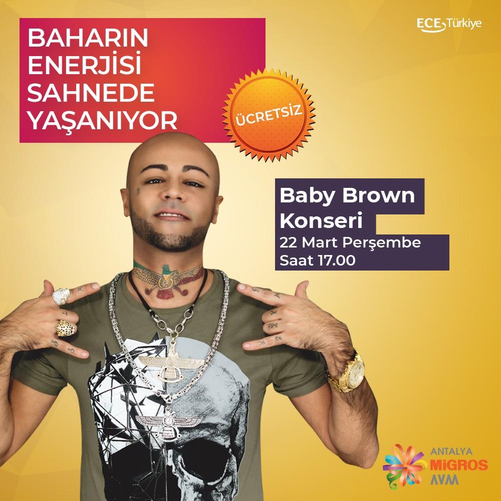Bahar ayını Baby Brown konseri ile kutluyoruz!  22 Mart Perşembe, saat 17.00'da #AntalyaMigros AVM'de!  Konser ücretsizdir. Tüm ziyaretçilerimiz davetlidir!