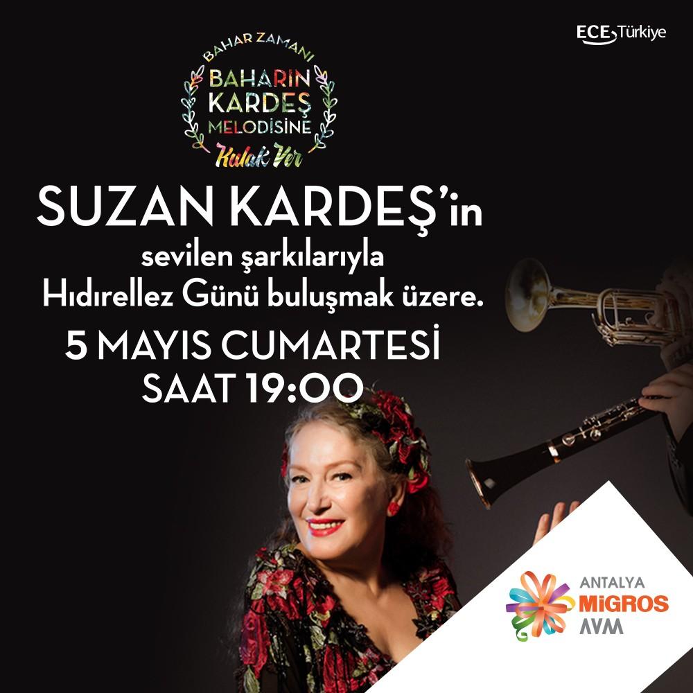 Baharın Kardeş Melodisine Kulak Ver! 5 Mayıs Cumartesi, 19.00'da Suzan Kardeş'in sevilen şarkılarıyla #HıdırellezGünü #AntalyaMigros AVM'de buluşalım.