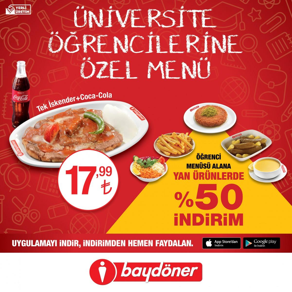 Baydöner'den üniversite öğrencilerine özel menü! Tek İskender + Coca-Cola sadece 17,99 TL. Üstelik Öğrenci Menü alana yan ürünlerde %50 indirim. Hemen Baydöner uygulamasını indir, AntalyaMigros AVM Baydöner'e gel!